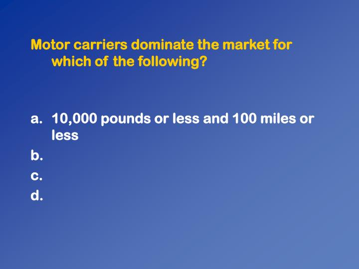 Motor carriers dominate the market for which of the following?