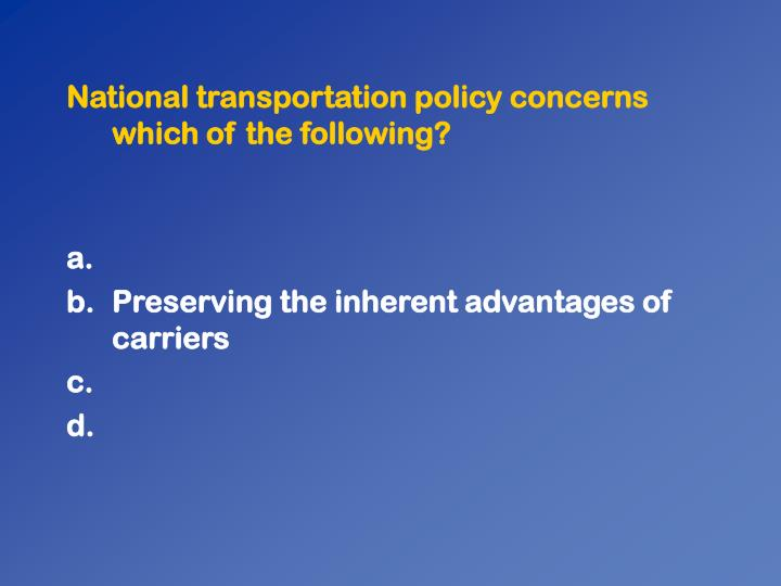 National transportation policy concerns which of the following?