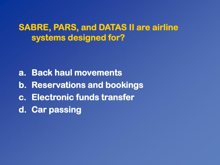 SABRE, PARS, and DATAS II are airline systems designed for?
