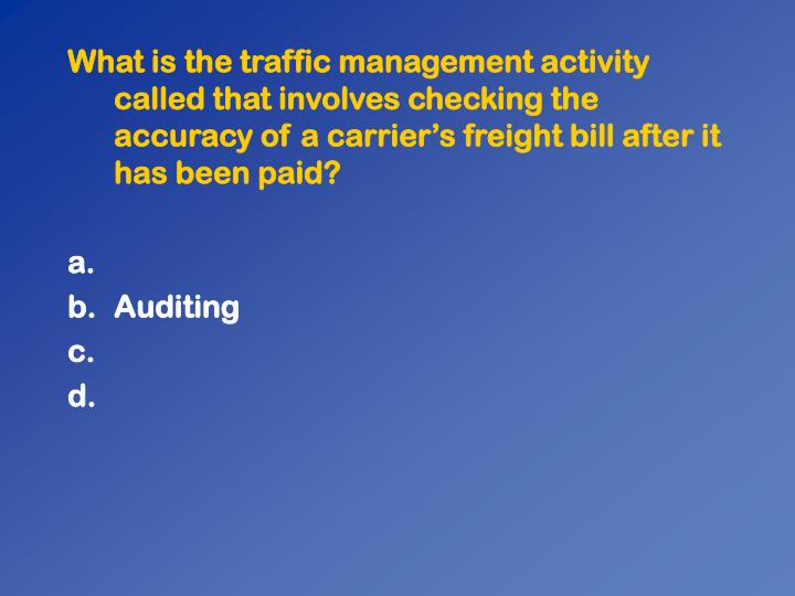 What is the traffic management activity called that involves checking the accuracy of a carrier's freight bill after it has been paid?