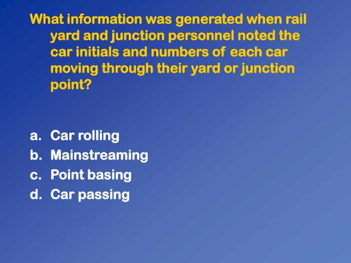 What information was generated when rail yard and junction personnel noted the car initials and numbers of each car moving through their yard or junction point?