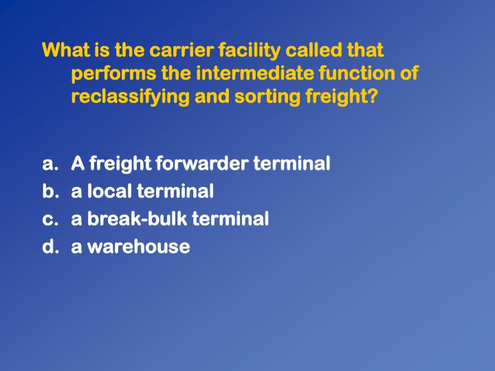What is the carrier facility called that performs the intermediate function of reclassifying and sorting freight?
