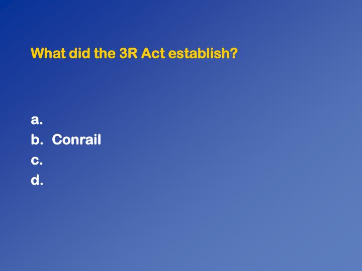 What did the 3R Act establish?