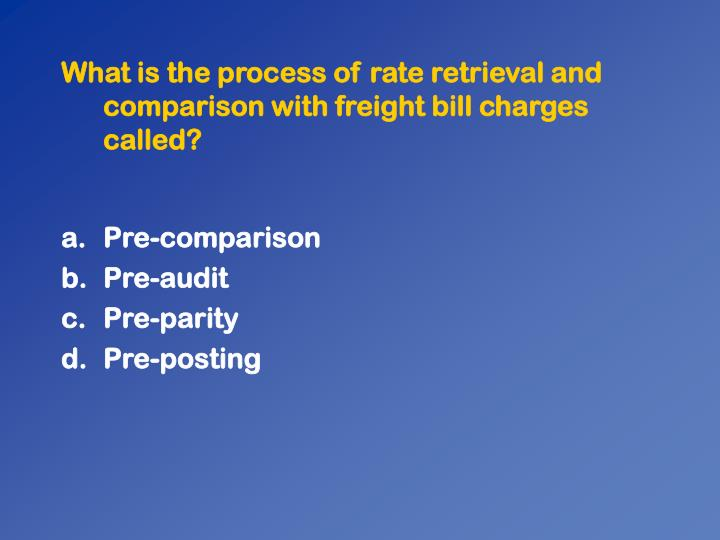 What is the process of rate retrieval and comparison with freight bill charges called?