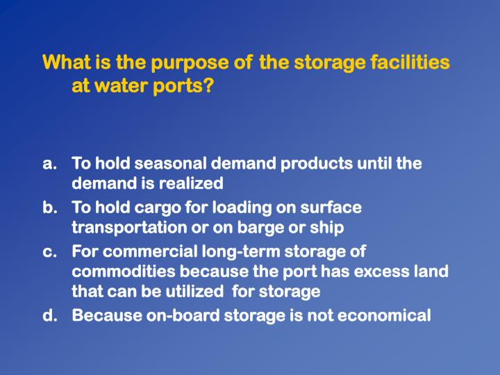 What is the purpose of the storage facilities at water ports?