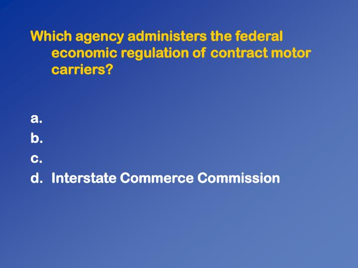 Which agency administers the federal economic regulation of contract motor carriers?
