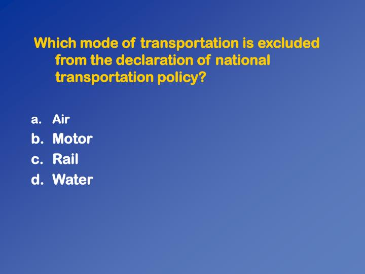 Which mode of transportation is excluded from the declaration of national transportation policy?