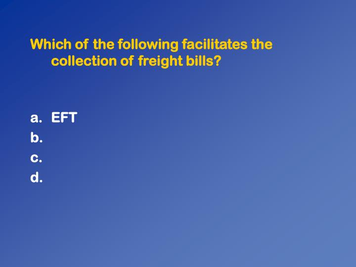 Which of the following facilitates the collection of freight bills?