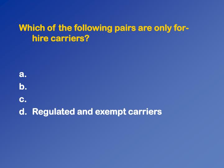 Which of the following pairs are only for-hire carriers?