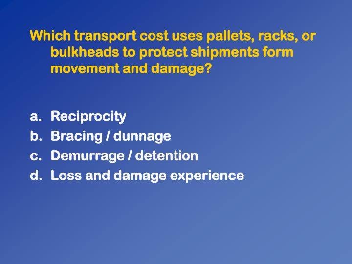 Which transport cost uses pallets, racks, or bulkheads to protect shipments form movement and damage?