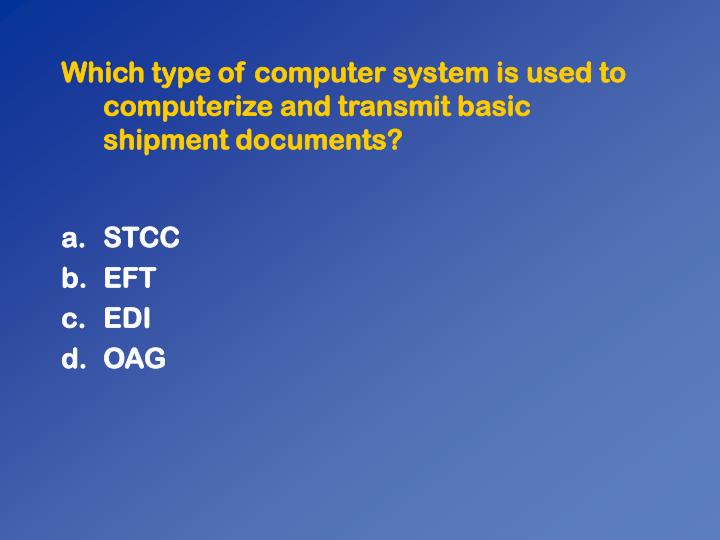 Which type of computer system is used to computerize and transmit basic shipment documents?