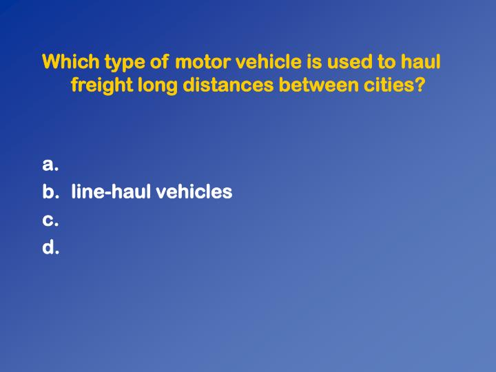 Which type of motor vehicle is used to haul freight long distances between cities?