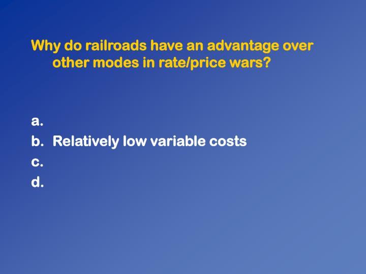 Why do railroads have an advantage over other modes in rate/price wars?
