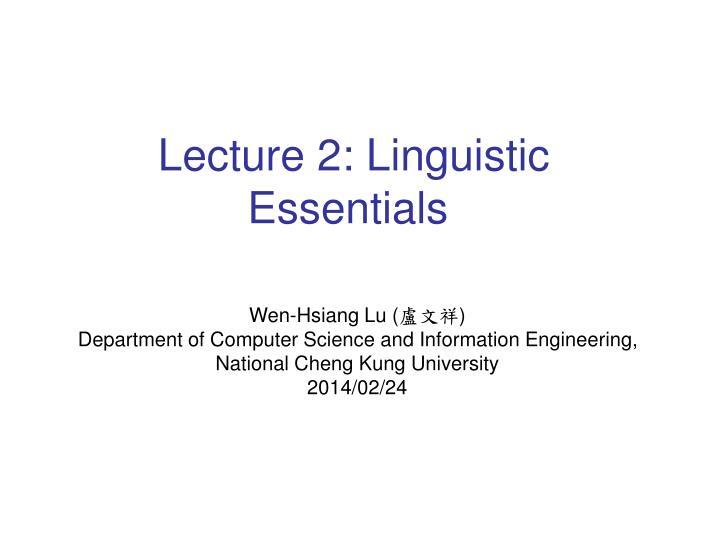 Lecture 2: Linguistic Essentials