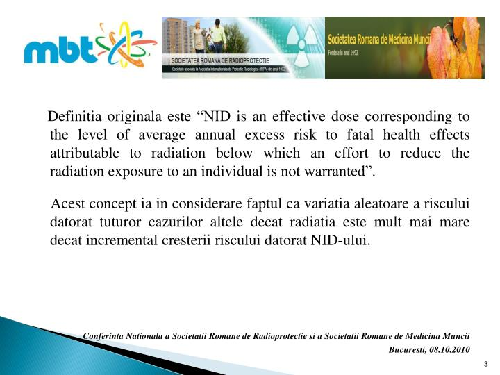 "Definitia originala este ""NID is an effective dose corresponding to the level of average annual..."