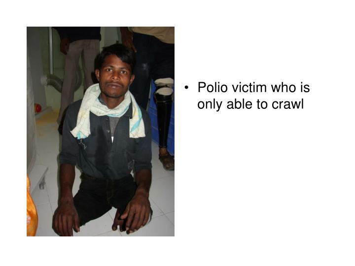 Polio victim who is only able to crawl