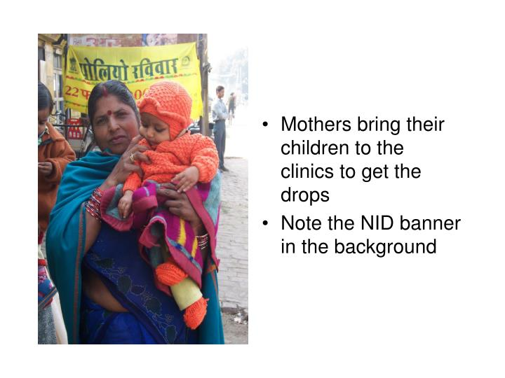 Mothers bring their children to the clinics to get the drops