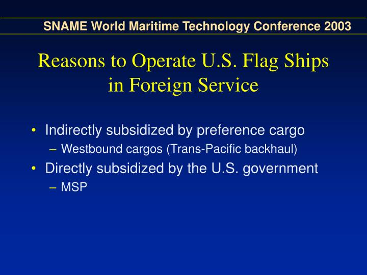 Reasons to Operate U.S. Flag Ships in Foreign Service