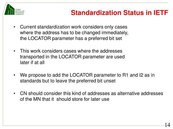 Standardization Status in IETF