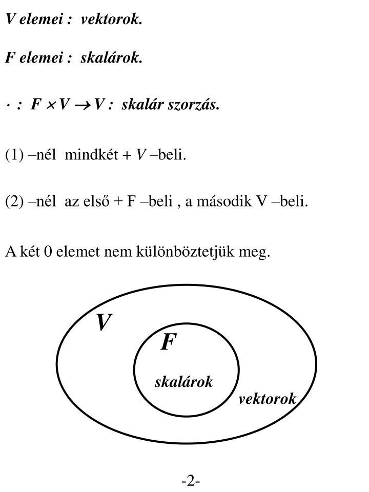 V elemei :  vektorok.
