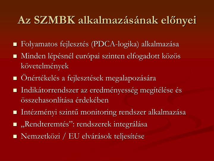 Az SZMBK alkalmazásának előnyei