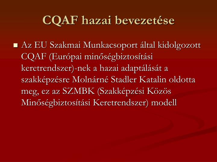 CQAF hazai bevezetése