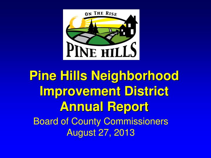 pine hills neighborhood improvement district annual report
