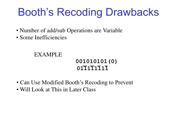 Booth's Recoding Drawbacks