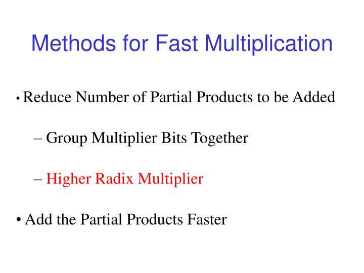 Methods for Fast Multiplication