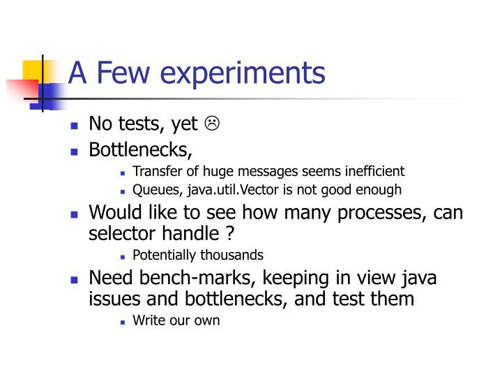 A Few experiments