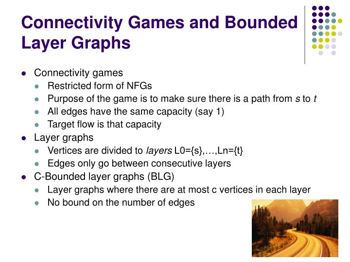 Connectivity Games and Bounded Layer Graphs