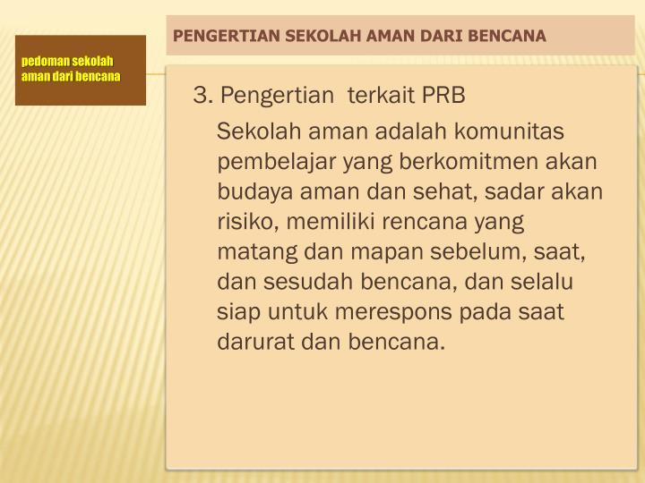 3. Pengertian  terkait PRB