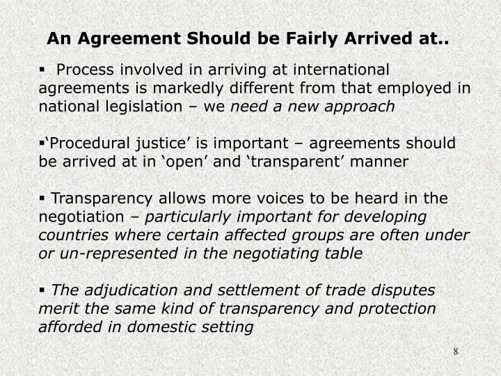 An Agreement Should be Fairly Arrived at..