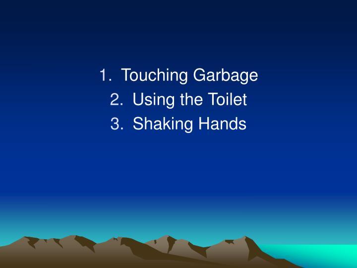 Touching Garbage