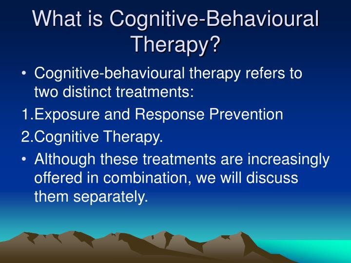 What is Cognitive-Behavioural Therapy?