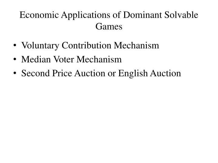 Economic Applications of Dominant Solvable Games