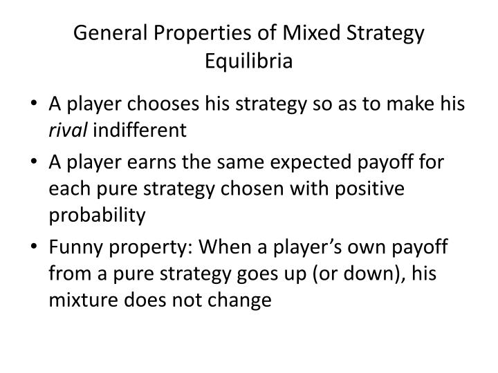 General Properties of Mixed Strategy Equilibria