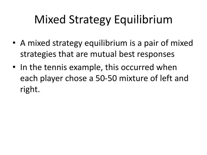Mixed Strategy Equilibrium