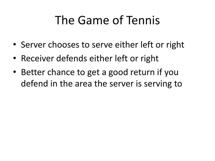 The Game of Tennis
