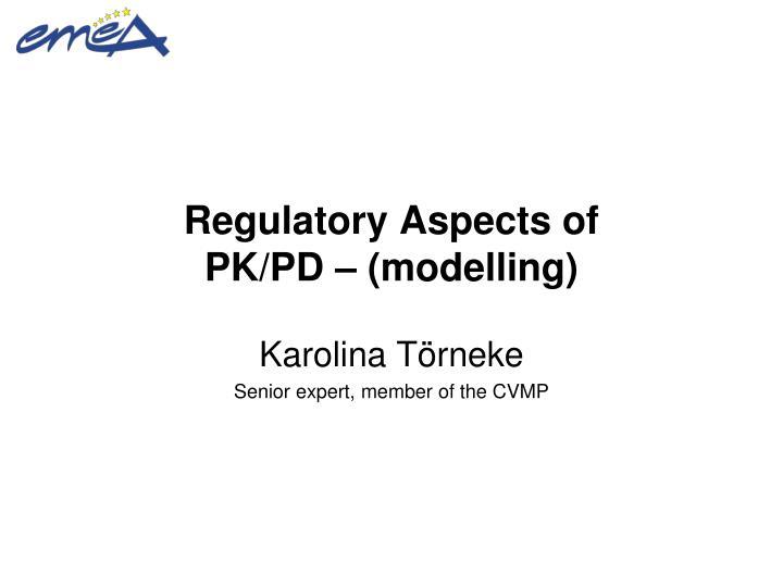 regulatory aspects of pk pd modelling