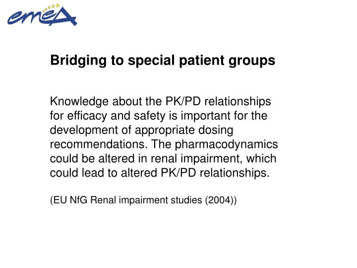Bridging to special patient groups