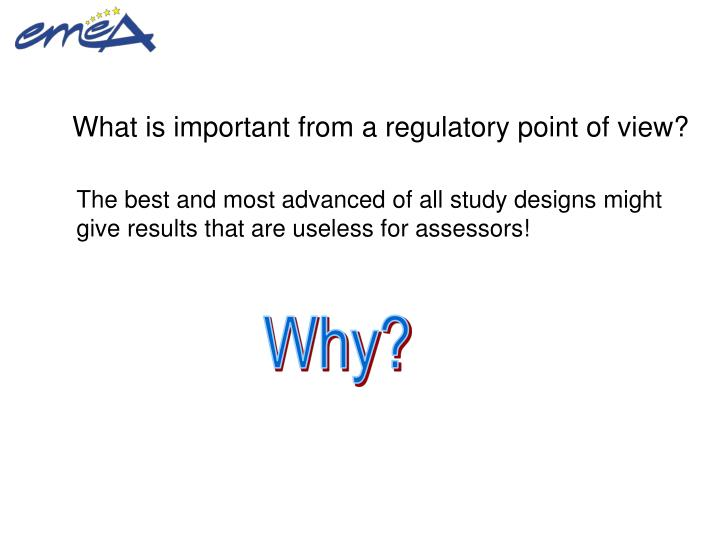 What is important from a regulatory point of view?