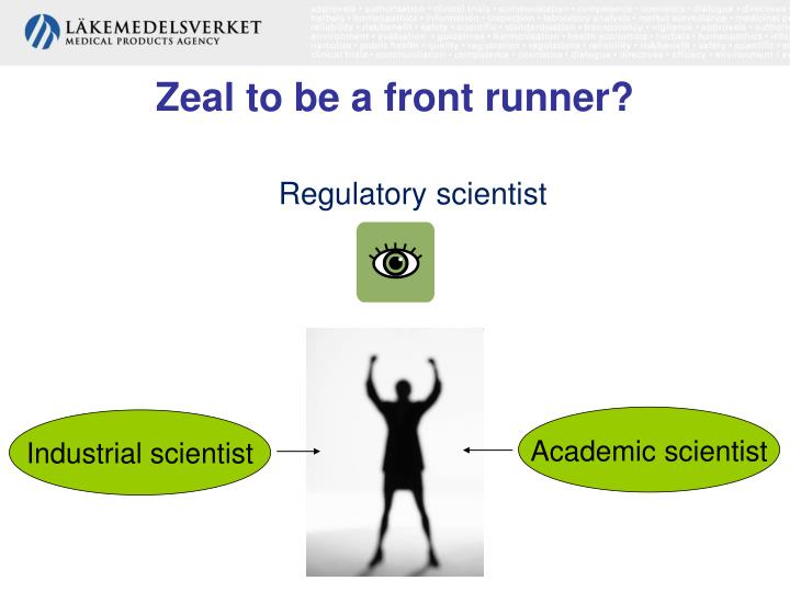 Zeal to be a front runner?