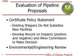 evaluation of pipeline proposals