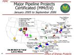 major pipeline projects certificated mmcf d january 2005 to september 2006