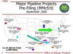 major pipeline projects pre filing mmcf d september 2006