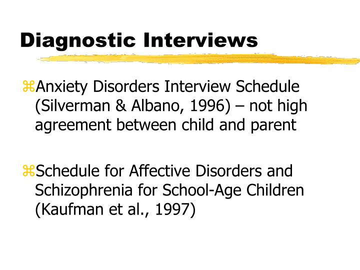 Diagnostic Interviews