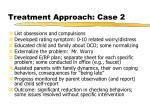 treatment approach case 2