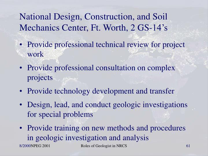 National Design, Construction, and Soil Mechanics Center, Ft. Worth, 2 GS-14's