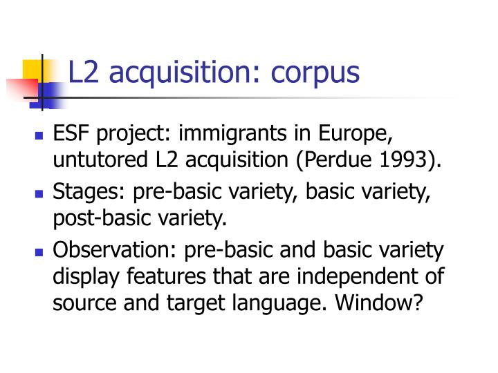 L2 acquisition: corpus